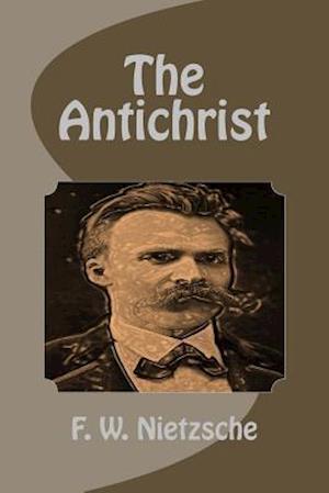 The Antichrist af F. W. Nietzsche