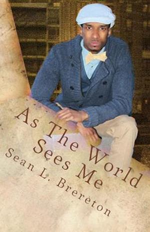 As the World Sees Me af Sean L. Brereton