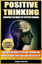 Positive Thinking - Discover the Magic of Positive Thinking af Frank Mullani