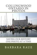 Collingwood Ontario in Photos af Mrs Barbara Raue