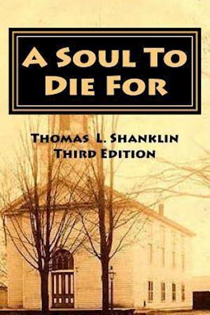 Bog, paperback A Soul to Die for af Thomas L. Shanklin