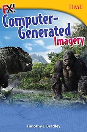 Bog, paperback Fx! Computer-Generated Imagery (Time Grade 7) af Timothy J. Bradley, Timothy Bradley