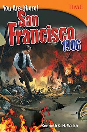 Bog, paperback You Are There! San Francisco 1906 (Grade 7) af Kenny Walsh, Kenneth C. H. Walsh