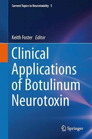Clinical Applications of Botulinum Neurotoxin af Keith Foster