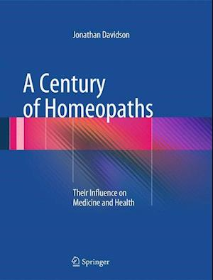 A Century of Homeopaths af Jonathan Davidson
