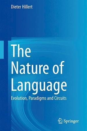 The Nature of Language af Dieter Hillert