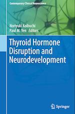 Thyroid Hormone Disruption and Neurodevelopment (Contemporary Clinical Neuroscience)