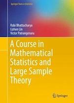 A Course in Mathematical Statistics and Large Sample Theory (Springer Texts in Statistics)