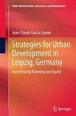 Strategies for Urban Development in Leipzig, Germany (Public Administration, Governance and Globalization, nr. 2)