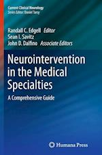 Neurointervention in the Medical Specialties (Current Clinical Neurology)