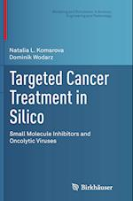Targeted Cancer Treatment in Silico (Modeling and Simulation in Science Engineering and Technolo)