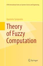 Theory of Fuzzy Computation (IFSR INTERNATIONAL SERIES ON SYSTEMS SCIENCE AND ENGINEERING, nr. 31)