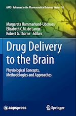 Drug Delivery to the Brain (Aaps Advances in the Pharmaceutical Sciences, nr. 10)