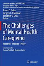 The Challenges of Mental Health Caregiving (Caregiving: Research, Practice, Policy)