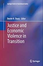 Justice and Economic Violence in Transition (Springer Series in Transitional Justice, nr. 5)