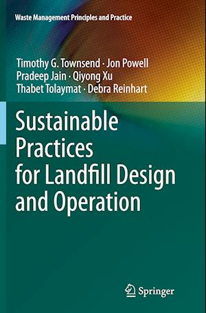 Bog, paperback Sustainable Practices for Landfill Design and Operation af Timothy G. Townsend