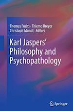 Karl Jaspers Philosophy and Psychopathology