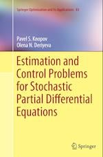 Estimation and Control Problems for Stochastic Partial Differential Equations (Springer Optimization And Its Applications, nr. 83)