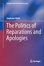 The Politics of Reparations and Apologies (Springer Series on Transitional Justice, nr. 7)