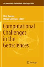 Computational Challenges in the Geosciences (IMA VOLUMES IN MATHEMATICS AND ITS APPLICATIONS, nr. 156)