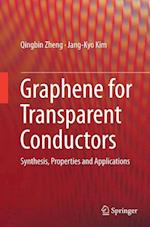 Graphene for Transparent Conductors (Lecture Notes in Nanoscale Science and Technology, nr. 23)