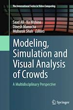 Modeling, Simulation and Visual Analysis of Crowds (The International Series in Video Computing, nr. 11)
