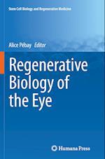 Regenerative Biology of the Eye af Alice Pebay