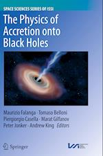 The Physics of Accretion onto Black Holes (SPACE SCIENCES SERIES OF ISSI, nr. 49)