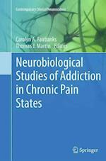Neurobiological Studies of Addiction in Chronic Pain States (Contemporary Clinical Neuroscience, nr. 17)