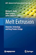 Melt Extrusion (Aaps Advances in the Pharmaceutical Sciences, nr. 9)