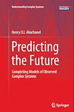 Predicting the Future (Understanding Complex Systems)