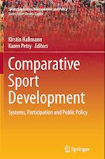 Comparative Sport Development (Sports Economics, Management and Policy, nr. 8)