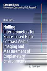 Nulling Interferometers for Space-Based High-Contrast Visible Imaging and Measurement of Exoplanetary Environments (Springer Theses)