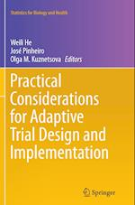 Practical Considerations for Adaptive Trial Design and Implementation (Statistics for Biology and Health)