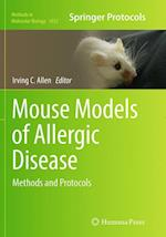 Mouse Models of Allergic Disease (METHODS IN MOLECULAR BIOLOGY, nr. 1032)