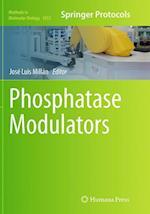 Phosphatase Modulators (METHODS IN MOLECULAR BIOLOGY, nr. 1053)