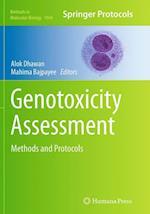 Genotoxicity Assessment (METHODS IN MOLECULAR BIOLOGY, nr. 1044)