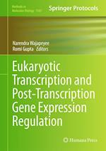 Eukaryotic Transcriptional and Post-Transcriptional Gene Expression Regulation (METHODS IN MOLECULAR BIOLOGY, nr. 1507)