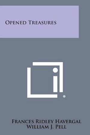 Opened Treasures af William J. Pell, Frances Ridley Havergal
