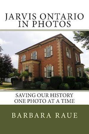 Jarvis Ontario in Photos af Mrs Barbara Raue