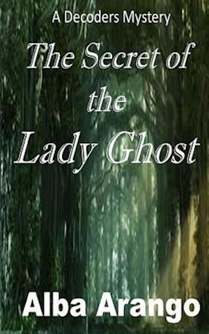 The Secret of the Lady Ghost af Alba Arango