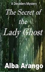 The Secret of the Lady Ghost af Alba Arango