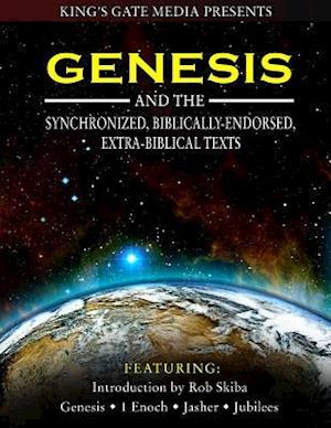 Genesis and the Synchronized, Biblically Endorsed, Extra-Biblical Texts af Rob Skiba
