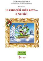 10 Ranocchi Sulla Neve...a Natale! af Simona Molino