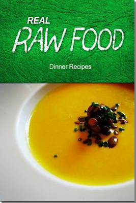 Real Raw Food - Dinner Recipes