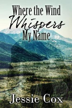 Where the Wind Whispers My Name af Jessie Cox