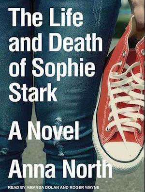 Lydbog, CD The Life and Death of Sophie Stark af Anna North