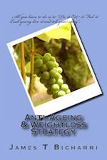 Anti-Ageing & Weightloss Strategy af James T. Bicharri