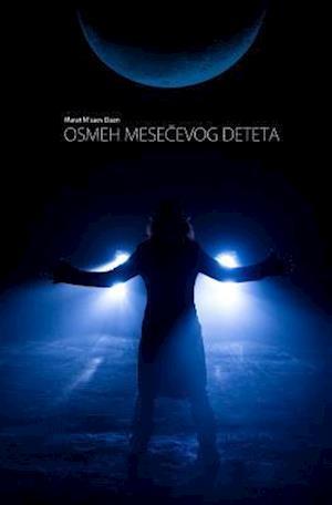 Osmeh Mesecevog Deteta af Marat M'Saev Daan