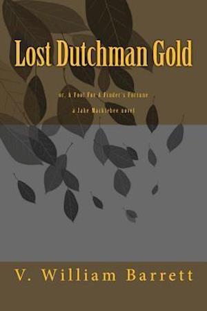 Lost Dutchman Gold af V. William Barrett